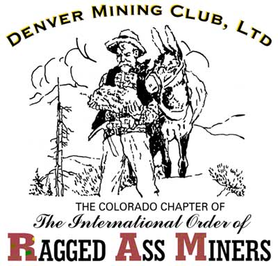 Denver Mining Club, LTD - The Colorado Chapter of the International Order of the Ragged Ass Miners